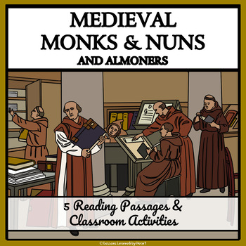 MEDIEVAL MONKS, NUNS & ALMONERS - Reading Passages & Classroom Activities