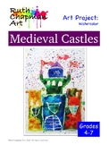 Medieval Castles: Watercolor Art Lesson for Grades 4-7