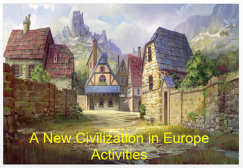 "Medieval Europe - ""A New Civilization in Europe"" - Activit"