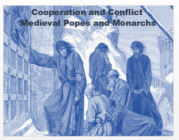 "Medieval Europe - ""Cooperation and Conflict - Popes and Monarchs"" + Assessments"