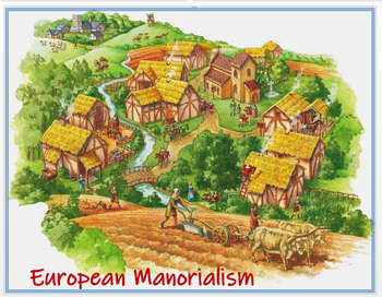 """European Manorialism"" + Assessment"