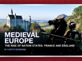 Medieval Europe: Rise of Nation States-France and England PowerPoint and Outline