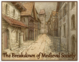 "Medieval Europe - ""The Breakdown of Medieval Society"" + DBQ Assessment"