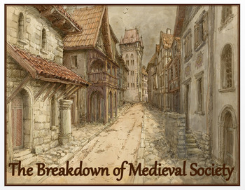 "Medieval Europe - ""The Breakdown of Medieval Society"" + Quiz"