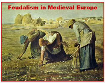 """The Development of Feudalism in Medieval Europe"" + Assessment"