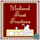Medieval Feast Fraction Project
