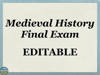 Medieval History Final Exam Editable