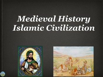 Islamic Civilization in Medieval History Power Point