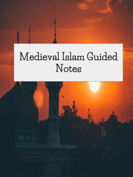 Medieval Islam Guided Notes