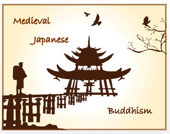 Medieval Japanese Buddhism + Assessment