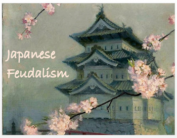"Medieval Japan  ""The Rise of Japanese Feudalism"" + Quiz"