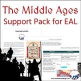 Medieval Middle Ages Support Pack for ESL / EAL / EAP