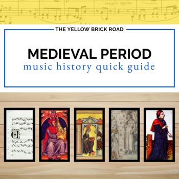 Medieval Period in Music Quick Guide