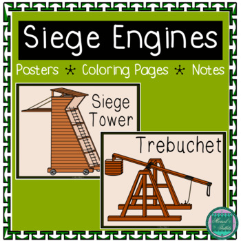 Medieval Siege Engines- Posters and Graphic Organizer