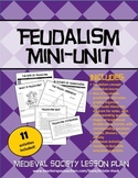 Medieval Society - Feudalism Mini-Unit