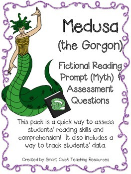 Medusa (the Gorgon) ~ A Fictional (Myth) Reading Assessment Prompt