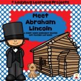 Meet Abraham Lincoln (Emergent Reader, Teacher Lap Book, Picture/Voc Cards)
