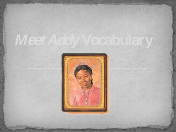 Meet Addy Vocabulary for Chapter One, Two, and Three