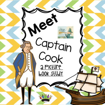 Meet Captain Cook - A Picture Book Study