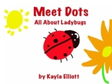 Meet Dots ~ All About Ladybugs