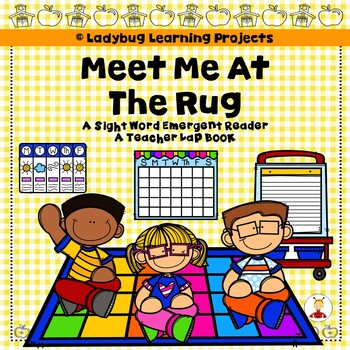 Meet Me At The Rug  (A Sight Word Emergent Reader and Lap Book)