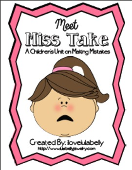 Meet Miss Take Unit About Making Mistakes, Fixing Mistakes, & Apologizing