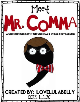 Meet Mr. Comma - Common Core Unit on Using Commas - Kindergarten & First Grade