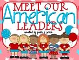 Meet Our American Leaders