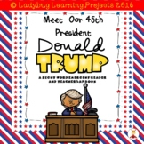 Meet Our 45th President Donald Trump  (A Sight Word Reader and Teacher Lap Book)
