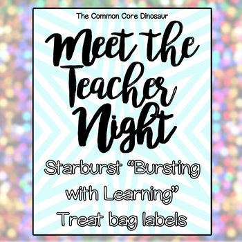"Meet The Teacher Night - Starburst ""Bursting with Learning"" treat bag labels"