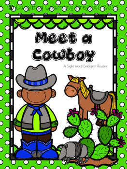 Meet a Cowboy  (A Sight Word Emergent Reader)