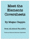 Meet the Elements Periodic Table Coversheets