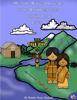 Meet the Native Americans of the Northwest Coast Coloring Book-Level A