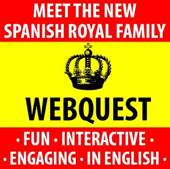 Spanish - Meet the New Spanish Royal Family - a Webquest!!