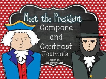 Meet the Presidents Compare and Contrast Journals -- Great for Presidents' Day!