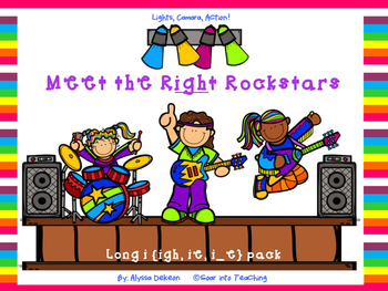 Meet the Right Rockstars {long i: ie, igh, i_e}