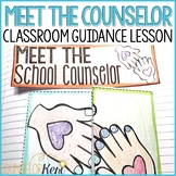 Meet the School Counselor School Counseling Classroom Guidance Lesson