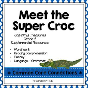 Meet the Super Croc - Common Core Connections - Treasures Grade 2