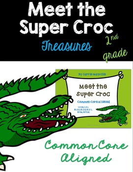 Meet the Super Croc-Treasures 2nd Grade-Common Core Aligne