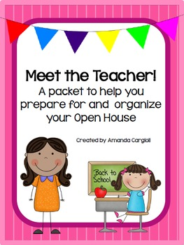 Meet the Teacher! A packet to help set up and organize your Open House