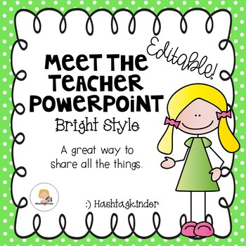 Meet the Teacher/Back to School - Editable PowerPoint - Bright Style