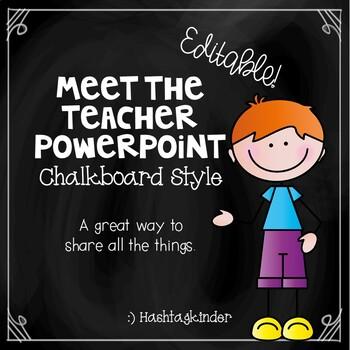 Meet the Teacher/Back to School - Editable PowerPoint - Chalkboard Style