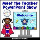 Meet the Teacher - Open House PowerPoint - SUPERHERO Theme