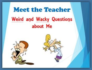 Meet the Teacher:  Weird and Wacky Questions about Me