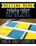 Meeting Memo *sticky note* Reminders