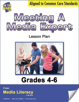 Meeting a Media Expert Lesson Plan Grades 4-6 - Aligned to Common Core