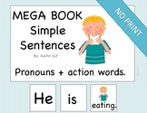 Mega Adapted Book: Simple Sentences Pronouns + Action Words