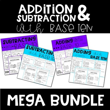 Mega Bundle: Adding and Subtracting with Base Ten (2 and 3 digit)