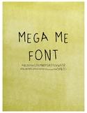 Mega Me Font!
