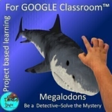 Megalodons Sharks | Project Based Learning GOOGLE Classroo
